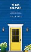 THUIS GELOVEN - VRIES, MARC J. DE - 9789088972058