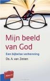MIJN BEELD VAN GOD - ZETTEN, A. VAN - 9789088972331