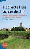 HET GROTE HUIS ACHTER DE DIJK - MACKAY, EWALD - 9789088972409