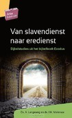 VAN SLAVENDIENST NAAR EREDIENST - LANGEWEG, A.; MOLENAAR, J.M. - 9789088972447