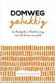 DOMWEG GELUKKIG - DEKKER, WILLEM MAARTEN - 9789088972751