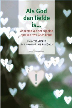 ALS GOD DAN LIEFDE IS... - CAMPEN, M. VAN; HOEK, J.; PAUL, M.J. - 9789088972805