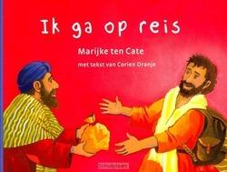 IK GA OP REIS - ORANJE / TEN CATE - 9789089120922