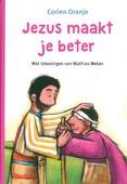 JEZUS MAAKT JE BETER - ORANJE, CORIEN - 9789089122186