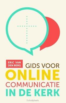 GIDS VOOR ONLINE COMMUNICATIE IN DE KERK - BERG, ERIC VAN DEN - 9789089721686