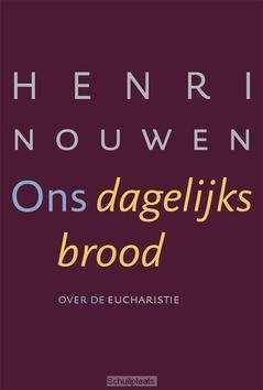 ONS DAGELIJKS BROOD - NOUWEN, HENRI - 9789089722683