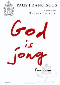 GOD IS JONG - PAUS FRANCISCUS; LEONCINI, THOMAS - 9789089723161