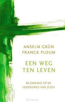 EEN WEG TEN LEVEN - GRÜN, ANSELM; PLOUM, FRANCK - 9789089723185