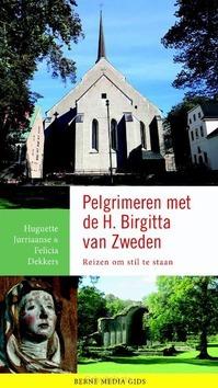 PELGRIMEREN MET DE H BIRGITTA VAN ZWEDEN - JURRIAANSE, HUGUETTE; DEKKERS, FELICIA - 9789089723246