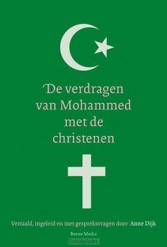 DE VERDRAGEN VAN MOHAMMED MET DE CHRISTE - DIJK, ANNE - 9789089723857