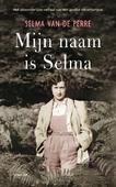 MIJN NAAM IS SELMA - PERRE, SELMA VAN DE - 9789400404595