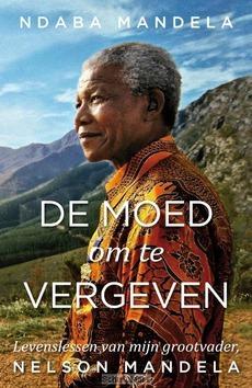 DE MOED OM TE VERGEVEN - MANDELA, NDABA - 9789400509955
