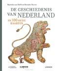 DE GESCHIEDENIS VAN NEDERLAND IN 100 OUD - VAN DELFT, MARIEKE; STORM, REINDER; VAN - 9789401459075