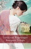 ROSEGAERT TRILOGIE - WAGENINGEN, GERDA VAN - 9789401908689