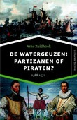 DE WATERGEUZEN: PARTIZANEN OF PIRATEN? - ZUIDHOEK, ARNE - 9789401913942