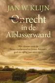 ONRECHT IN DE ALBLASSERWAARD - KLIJN, JAN W. - 9789401915090
