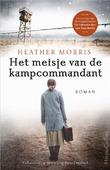 HET MEISJE VAN DE KAMPCOMMANDANT - MORRIS, HEATHER - 9789402706482