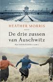 DE DRIE ZUSSEN VAN AUSCHWITZ - MORRIS, HEATHER - 9789402708912