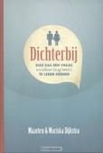 DICHTERBIJ - DIJKSTRA, MAARTEN; DIJKSTRA, MARISKA - 9789402901122