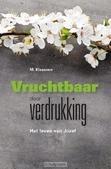VRUCHTBAAR DOOR VERDRUKKING - KLAASSEN, M. - 9789402901344