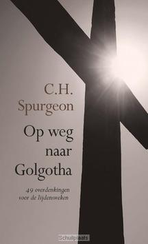 OP WEG NAAR GOLGOTHA - SPURGEON, C.H. - 9789402902471