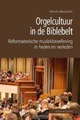 ORGELCULTUUR IN DE BIBLEBELT - LIEBURG, FRED VAN - 9789402902785