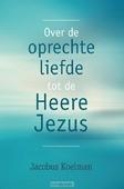 OVER DE OPRECHTE LIEFDE ... - KOELMAN, J. - 9789402902822