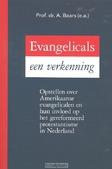 EVANGELICALS EEN VERKENNING - BAARS, PROF. DR. A. (E.A) - 9789402905083