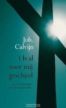 'T IS AL VOOR MIJ GESCHIED - CALVIJN, JOHANNES - 9789402906196