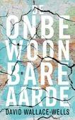 DE ONBEWOONBARE AARDE - WALLACE-WELLS, DAVID - 9789403148601