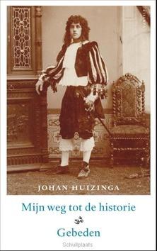 MIJN WEG TOT DE HISTORIE & GEBEDEN - HUIZINGA, JOHAN - 9789460042782