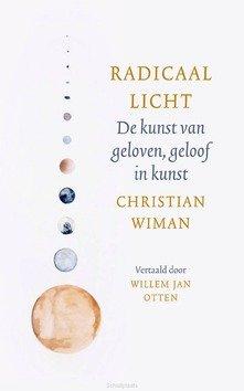 RADICAAL LICHT - WIMAN, CHRISTIAN - 9789460050541