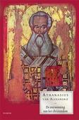 DE OVERWINNING VAN HET CHRISTENDOM - ATHANASIUS VAN ALEXANDRIE - 9789460360695