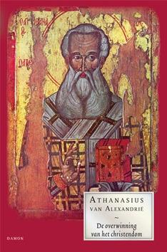 De overwinning van het christendom - Alexandrie, Athanasius van - 9789460360695