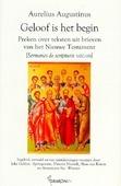 GELOOF IS HET BEGIN - AUGUSTINUS, AURELIUS - 9789460361494