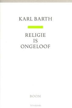 RELIGIE IS ONGELOOF - BARTH - 9789461052940