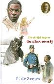 STRIJD TEGEN DE SLAVERNIJ - ZEEUW, JGZN. P. DE - 9789461151568