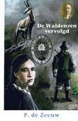 WALDENZEN VERVOLGD - ZEEUW, P. DE - 9789461151919