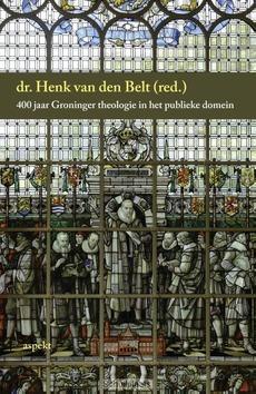 400 JAAR GRONINGER THEOLOGIE - BELT, HENK VAN DEN - 9789461537096