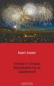VRIJHEID IN CHRISTUS GALATENBRIEF - KOSTER, KOERT - 9789461937209