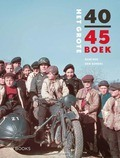 HET GROTE 40-45 BOEK - KOK, RENÉ; SOMERS, ERIK - 9789462581715