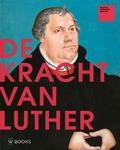 DE KRACHT VAN LUTHER - 9789462582255