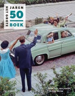 HET GROTE JAREN 50 BOEK (MIDSIZE) - KOK, RENÉ; SOMERS, ERIK; BROOD, PAUL - 9789462583009