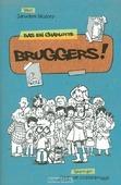 BRUGGERS! - BLIJDORP, J.W. - 9789462780538