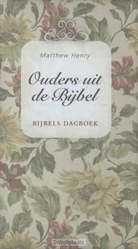 OUDERS UIT DE BIJBEL - HENRY, M. - 9789462782570