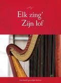 ELK ZING ZIJN LOF MUZIEKBUNDEL - G.H. KERSTENCENTRUM - 9789462784024