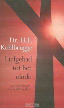 LIEFGEHAD TOT HET EINDE - KOHLBRUGGE, H.F. - 9789462785984