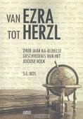 VAN EZRA TOT HERZL - BOS, S.E. - 9789463381536