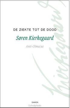 DE ZIEKTE TOT DE DOOD - KIERKEGAARD, SØREN - 9789463401265