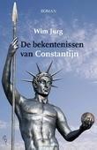 DE BEKENTENISSEN VAN CONSTANTIJN - JURG, WIM - 9789463401654